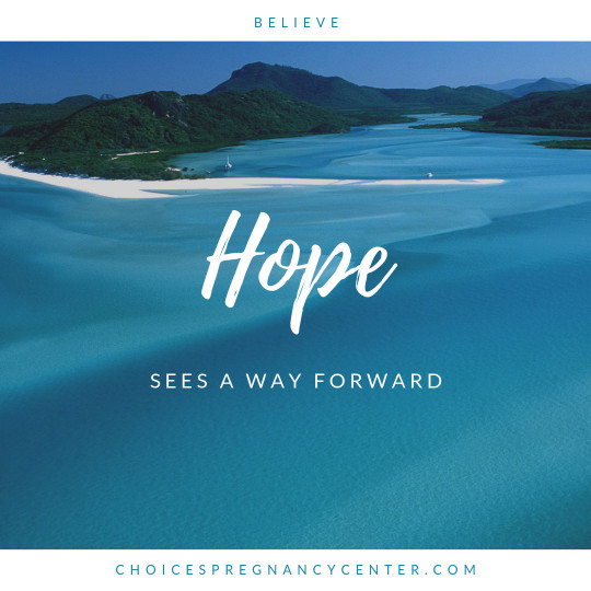 Hope lets you see a way forward in difficult circumstances.