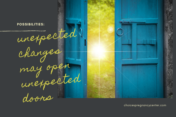 Going through unexpected changes may open unexpected doors of opportunity.